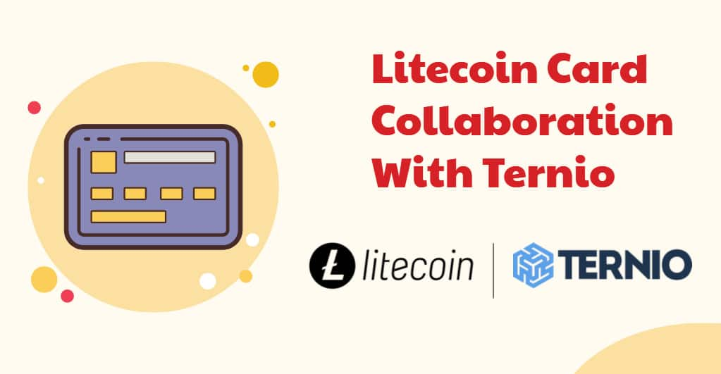 Litecoin Debit Card to be Released in Partnership with Ternio and Bibox